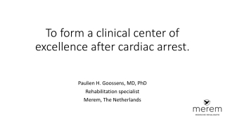To form a clinical center of excellence after cardiac arrest.