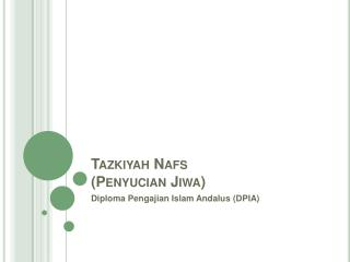 Tazkiyah Nafs ( Penyucian Jiwa )