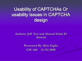 Usability of CAPTCHAs Or usability issues in CAPTCHA design