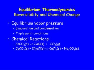 Equilibrium Thermodynamics Reversibility and Chemical Change