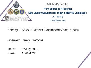 Briefing:  	AFMOA MEPRS Dashboard/Vector Check