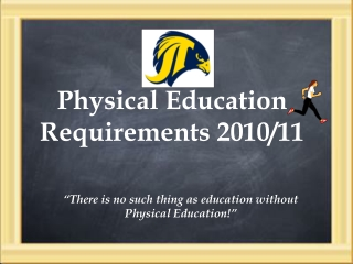 Physical Education Requirements 2010/11