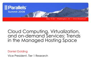 Cloud Computing, Virtualization, and on-demand Services: Trends in the Managed Hosting Space
