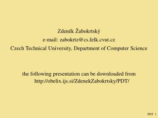 Zdeněk Žabokrtský e-mail: zabokrtz@cs.felk.cvut.cz