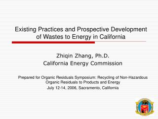 Existing Practices and Prospective Development of Wastes to Energy in California