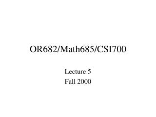 OR682/Math685/CSI700