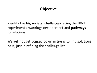 Identify the big societal challenges facing the HWT