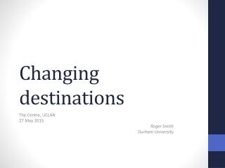 Changing destinations