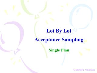 Lot By Lot Acceptance Sampling