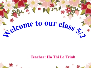 Welcome to our class 5/2