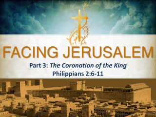 Part 3: The Coronation of the King Philippians 2:6-11