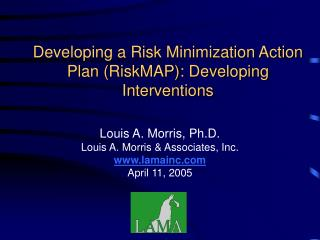 Developing a Risk Minimization Action Plan RiskMAP: Developing Interventions