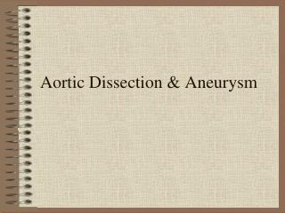 Aortic Dissection & Aneurysm