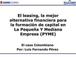 El leasing, la mejor alternativa financiera para la formaci n de capital en La Peque a Y Mediana Empresa PYME