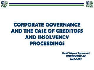 CORPORATE GOVERNANCE AND THE CASE OF CREDITORS AND INSOLVENCY PROCEEDINGS