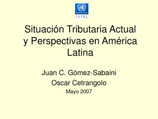 Situaci n Tributaria Actual y Perspectivas en Am rica Latina