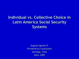 Individual vs. Collective Choice in Latin America  Social Security Systems