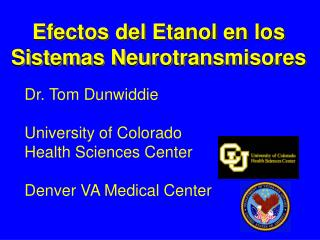 Dr. Tom Dunwiddie University of Colorado Health Sciences Center Denver VA Medical Center