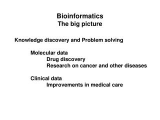 Bioinformatics The big picture