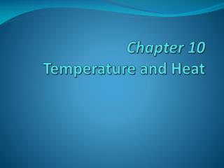 Chapter 10 Temperature and Heat