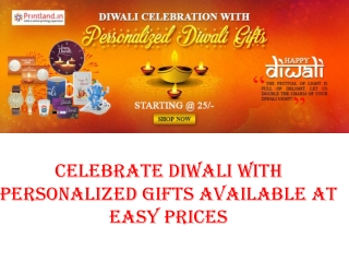 CELEBRATE DIWALI WITH PERSONALIZED GIFTS AVAILABLE AT EASY PRICES