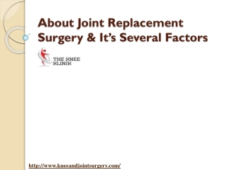 About Joint Replacement Surgery & its Several Factors