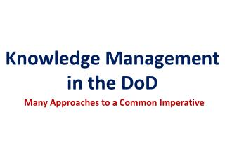 Knowledge Management  in the  DoD
