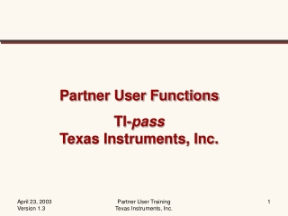Partner User Functions TI- pass Texas Instruments, Inc.