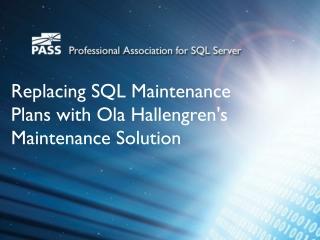 Replacing SQL Maintenance Plans with Ola Hallengren's Maintenance Solution