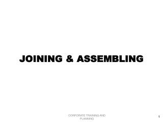 JOINING & ASSEMBLING
