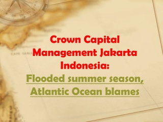 crown capital management jakarta indonesia: Flooded summer s
