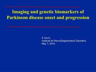 Imaging and genetic biomarkers of  Parkinson disease onset and progression