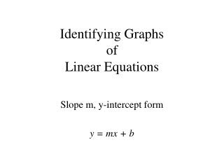 Identifying Graphs of  Linear Equations