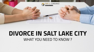 Divorce in Salt Lake City, What You Need to Know?