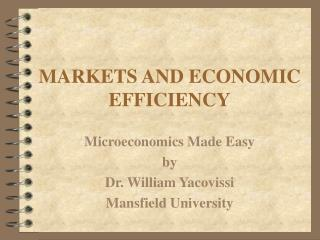 MARKETS AND ECONOMIC EFFICIENCY