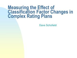 Measuring the Effect of Classification Factor Changes in Complex Rating Plans