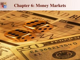 Chapter 6: Money Markets