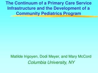 Matilde Irigoyen, Dodi Meyer, and Mary McCord Columbia University, NY