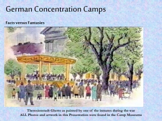 German Concentration Camps Facts versus Fantasies
