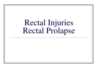 Rectal Injuries Rectal Prolapse