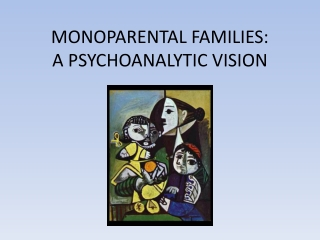 MONOPARENTAL FAMILIES: A PSYCHOANALYTIC VISION