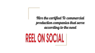 Hire the certified Tv commercial production companies that service according to the need