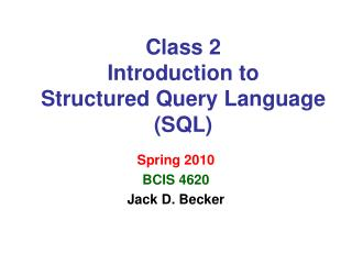 Class 2 Introduction to  Structured Query Language (SQL)
