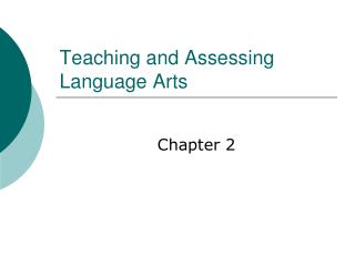 Teaching and Assessing Language Arts