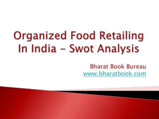 Organized Food Retailing In India - Swot Analysis