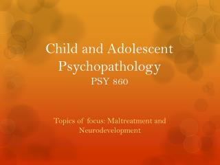 Child and Adolescent Psychopathology PSY 860