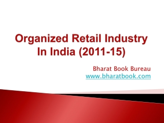 Organized Retail Industry In India (2011-15)