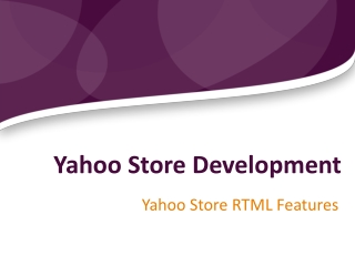 Yahoo Store Development - Yahoo Store RTML Features