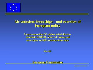 Air emissions from ships   and overview of European policy  Progress amending EC sulphur in fuel directive  to include M
