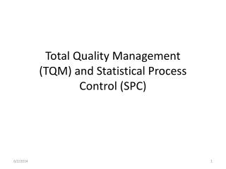 Total Quality Management TQM and Statistical Process Control SPC